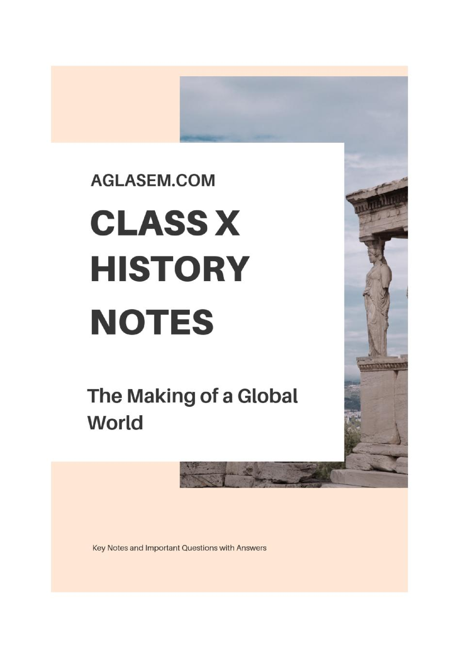 Class 10 Social Science History for Notes The Making of a Gobal World - Page 1