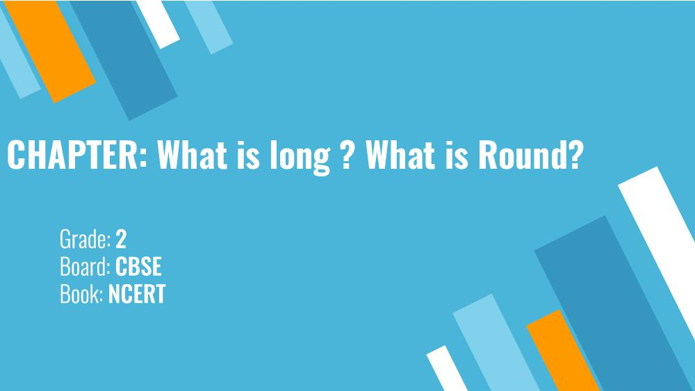 Teaching Material Class 2 Maths What is Long What is Round - Page 1
