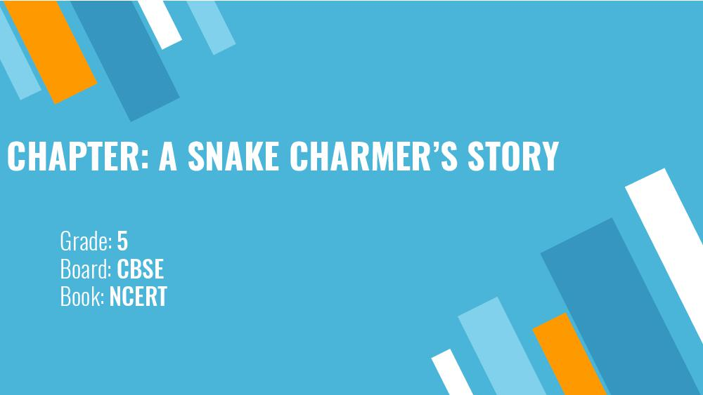 Teaching Material Class 5 EVS A Snake Charmers Story - Page 1