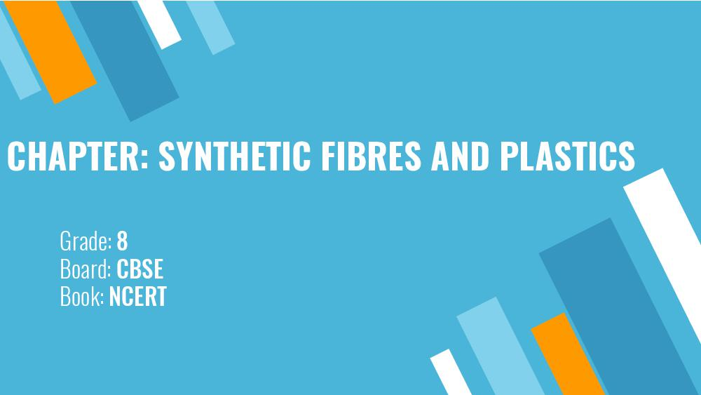 Teaching Material Class 8 Biology Synthetic Fibres and Plastics - Page 1